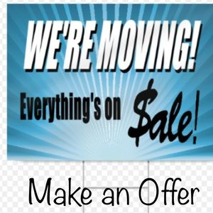 Moving Sale Make an Offer Last Chance